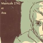 Matricule 2724 et Ana