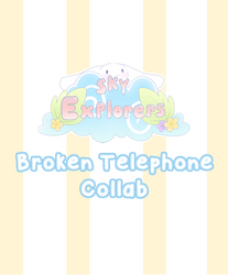 SE: Broken Telephone Collaboration by DancingInBlue