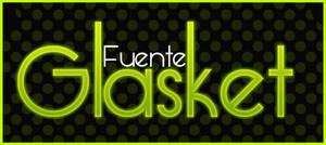 Fuente Glasket .-Font