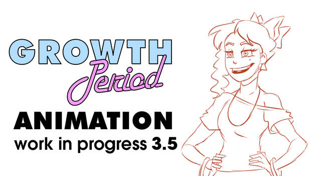 Growth Period Animation WIP 4.