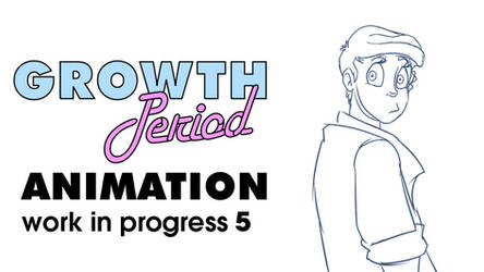 Growth Period Animation WIP 5.