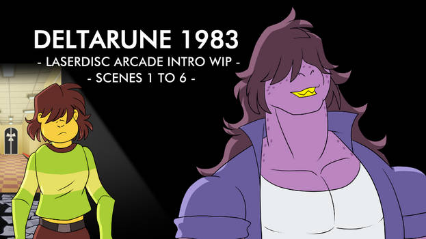 Deltarune Arcade 83 WIP Scenes 1 to 6