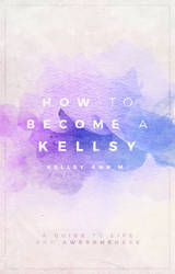WP Cover 6: How To Become A Kellsy. by Kellsyy