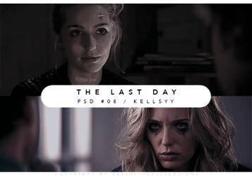 PSD 08: The Last Day. by Kellsyy