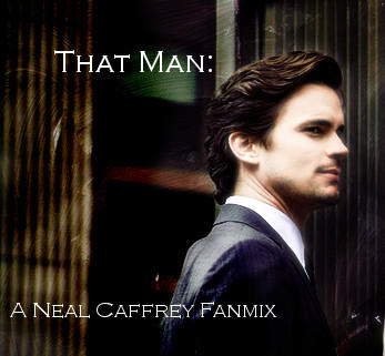 That Man: A Neal Caffrey Fanmix: Part One by liebedero
