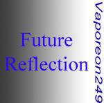 Future Reflection by Vaporeon249