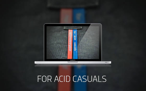 FOR ACID CASUALS