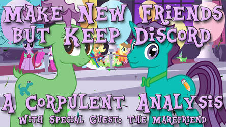 Thumbnail for Make New Friends but Keep Discord - by CorpulentBrony