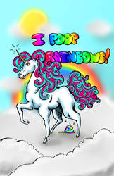 I Poop Rainbows by Trish-the-Stalker