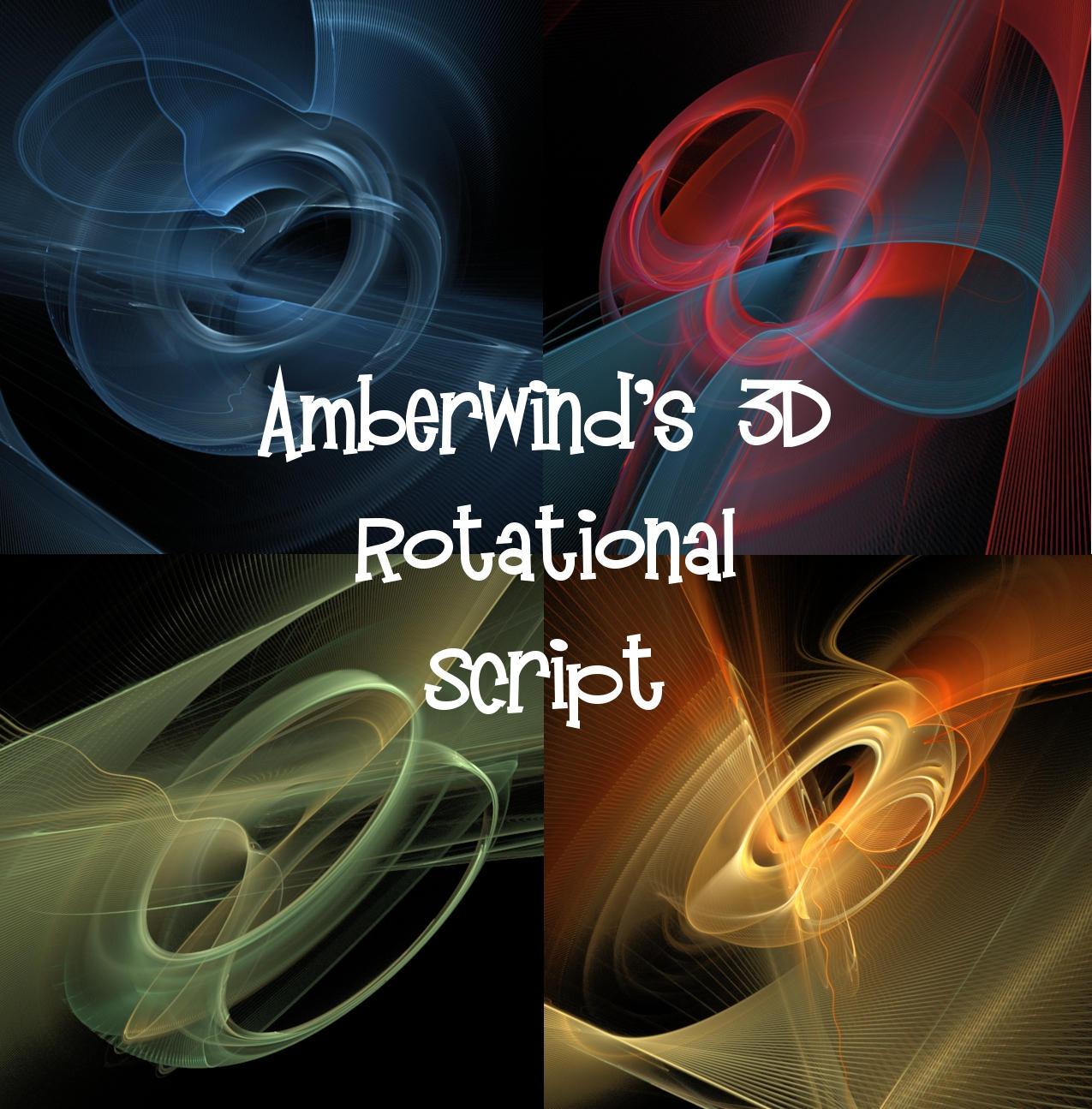 Amberwind's 3D Rotational Script by amberwind