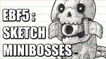 EBF5: Sketch Foes by KupoGames