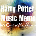 Another HP Music Meme by WeCouldBeHeros