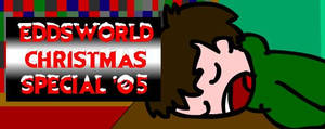 Eddsworld Christmas '05