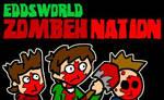 EDDSWORLD ZOMBEH NATION by eddsworld