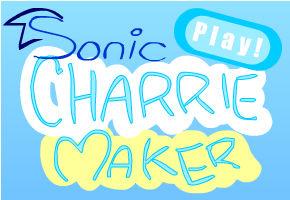 Sonic Charrie Maker