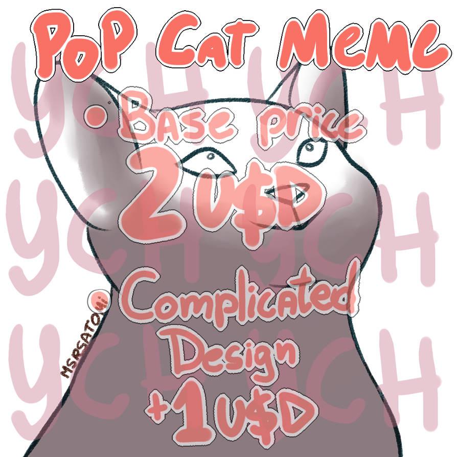 POP CAT MEME YCH![UPDATED PRICE: 4USD/OPEN]