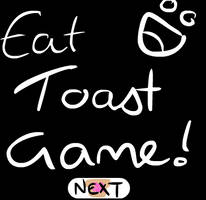 New Eat toast game by chocogingerfingers
