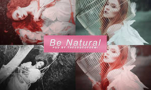PSD | Be Natural by TheEdgeOfDemi
