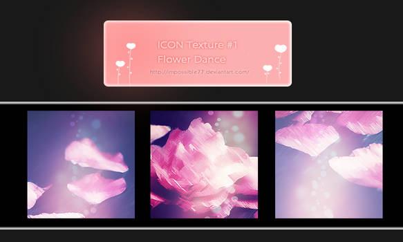 ICON Texture #1 Flower Dance