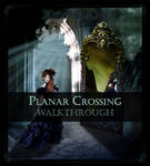 Planar Crossing Walkthrough