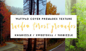 Random Forest's Premades by kngbizzle