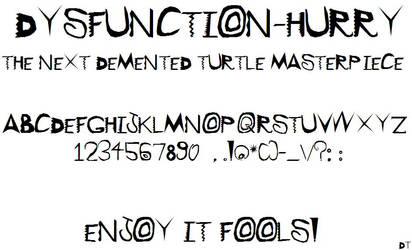 Dysfunction-Hurry by Demented-turtle