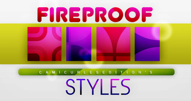 +STYLES: Fireproof | by CAMI-CURLES-EDITIONS
