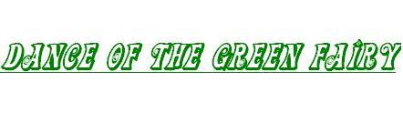 Dance of the Green Fairy Pt. 1 by herbertdesign
