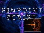 Pinpoint Script by Shortgreenpigg