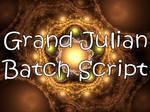 Grand Julian Batch Script by Shortgreenpigg