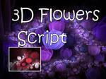 3D Flowers Script by Shortgreenpigg