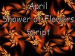 April Shower of Flowers Script by Shortgreenpigg