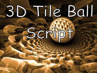 3D Tile Ball Script by Shortgreenpigg