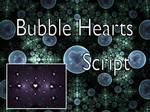 Bubble Hearts Script by Shortgreenpigg