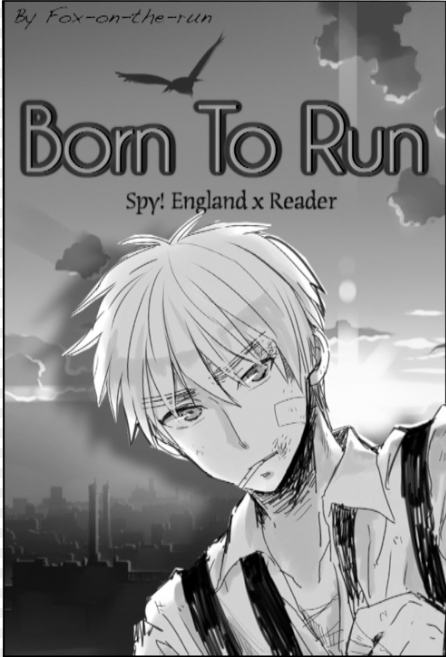 Spy England X Reader Born To Run By Fox On The Run On
