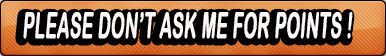Don't ask me for points gif button