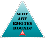 Why are Emotes round? by Magix39