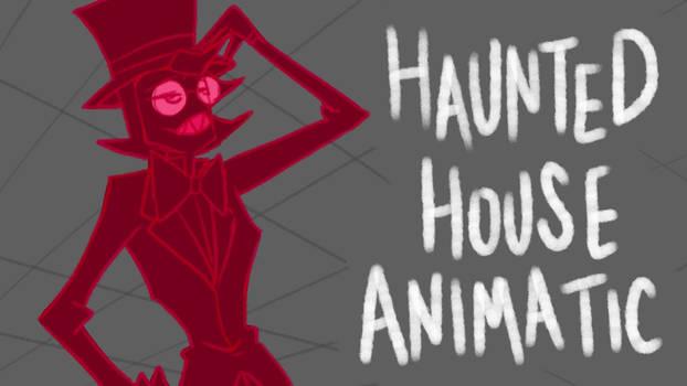 Haunted House Animatic