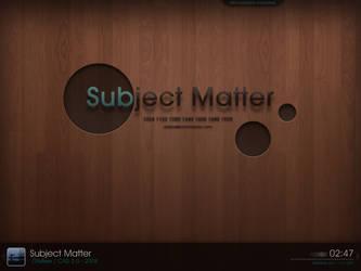 Subject Matter by OtisBee