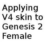 Applying V4 textures to Genesis 2 Female