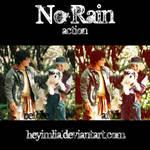 No Rain Action