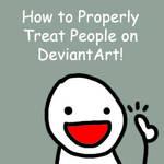 How to Treat People on DA by KyraShangea