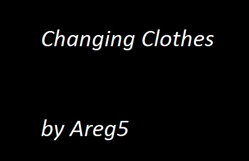 Changing Clothes by areg5