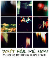 Don't Fail Me Now by lookslikerain