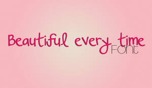 Beautiful Every Time Font