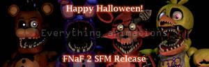 FNAF 2 SFM Release (Happy Halloween!)