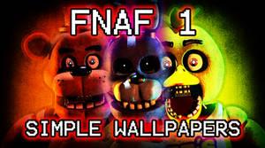 FNAF Simple Wallpapers (separate posters in desc)