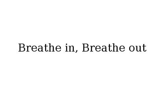 Breatheinbreathout