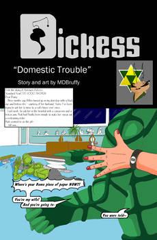 Dickess- Domestic Trouble