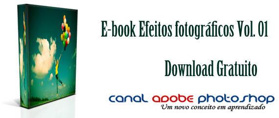 Ebook Efeitos fotograficos by canalphotoshop